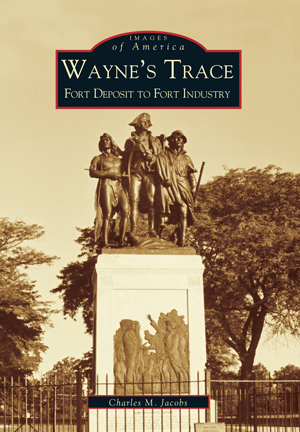 Wayne's Trace: Fort Deposit to Fort Industry