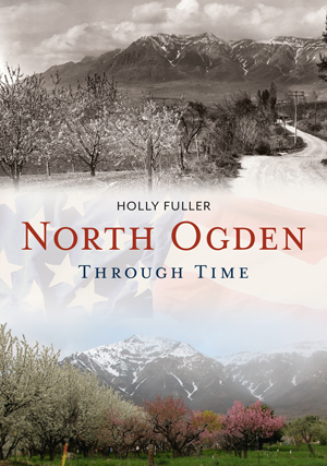 North Ogden Through Time