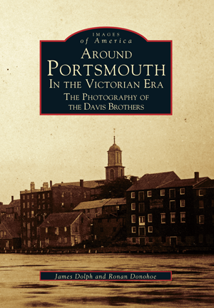 Around Portsmouth In The Victorian Era: The Photography of the Davis Brothers