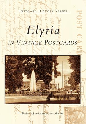 Elyria In Vintage Postcards