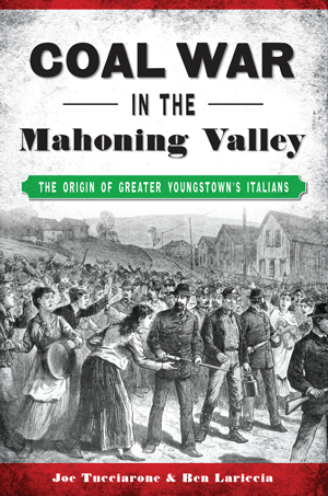 Coal War in the Mahoning Valley: The Origin of Greater Youngstown's Italians