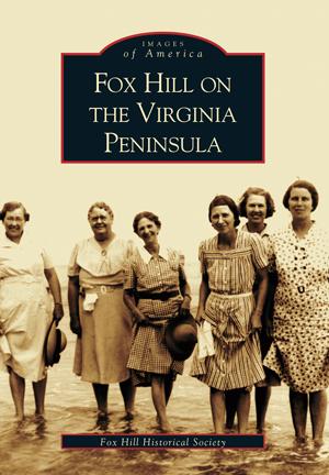 Fox Hill on the Virginia Peninsula