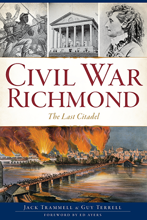 Civil War Richmond: The Last Citadel