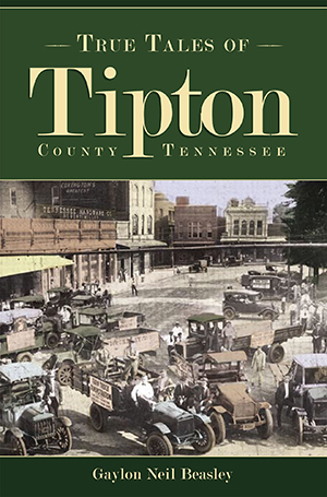 True Tales of Tipton, Tennessee