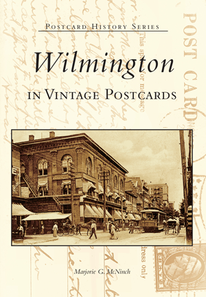 Wilmington in Vintage Postcards