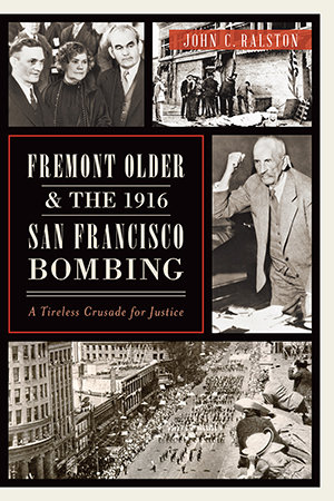 Fremont Older and the 1916 San Francisco Bombing