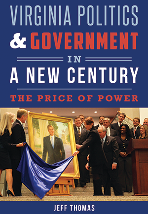 Virginia Politics & Government in a New Century: The Price of Power