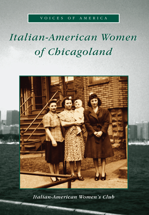 Italian-American Women of Chicagoland