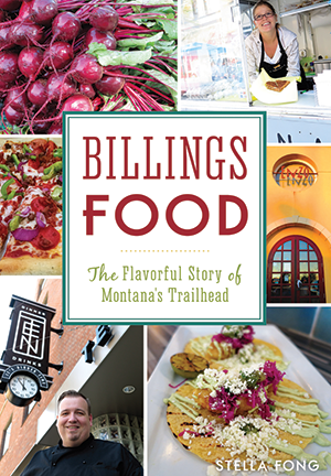 Billings Food: The Flavorful Story of Montana's Trailhead