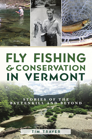 Fly Fishing & Conservation in Vermont: Stories of the Battenkill and Beyond
