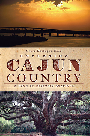 Exploring Cajun Country: A Tour of Historic Acadiana