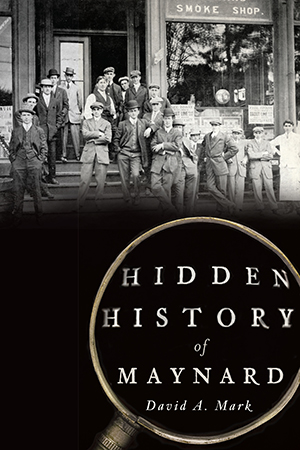 Hidden History of Maynard
