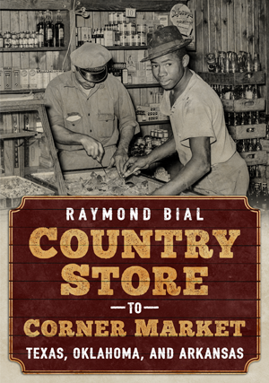 Country Store to Corner Market: Texas, Oklahoma, and Arkansas