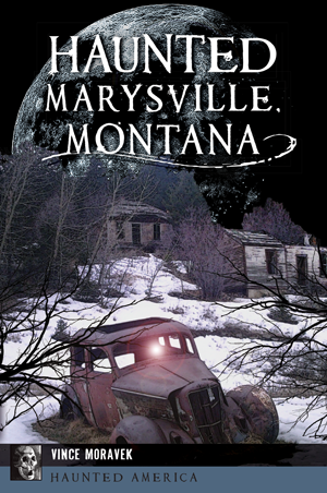 Haunted Marysville, Montana