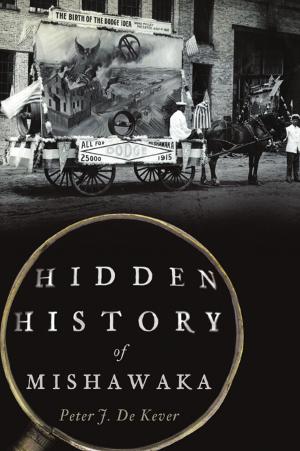 Hidden History of Mishawaka