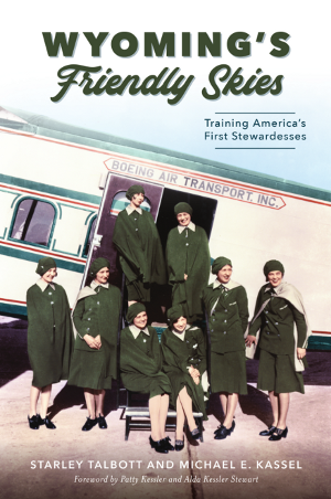 Wyoming's Friendly Skies: Training America's First Stewardesses