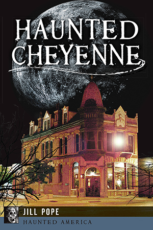 Haunted Cheyenne