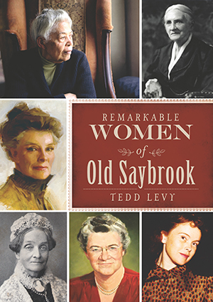 Remarkable Women of Old Saybrook