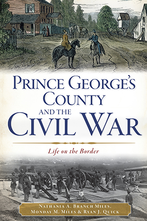 Prince George's County and the Civil War: Life on the Border