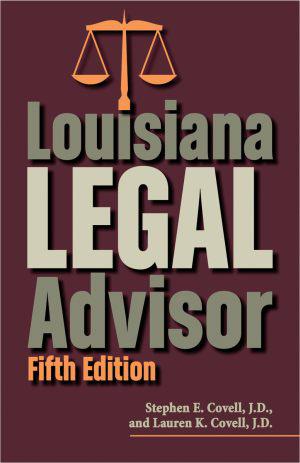 Louisiana Legal Advisor: Fifth Edition