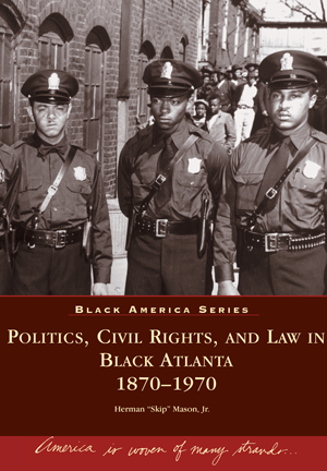 Politics, Civil Rights, and Law in Black Atlanta