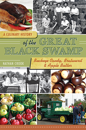 A Culinary History of the Great Black Swamp: Buckeye Candy, Bratwurst & Apple Butter