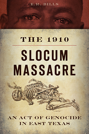 The 1910 Slocum Massacre
