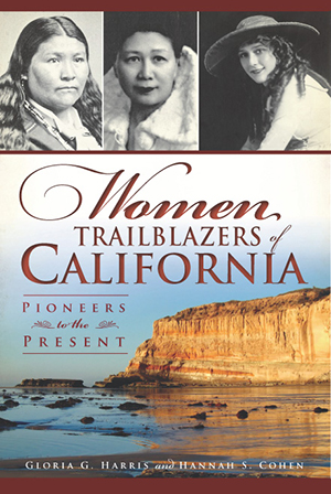 Women Trailblazers of California: Pioneers to the Present