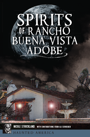 Spirits of Rancho Buena Vista Adobe