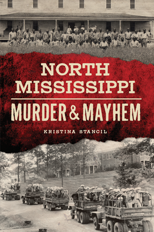 North Mississippi Murder & Mayhem