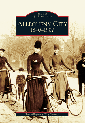 Allegheny City: 1840-1907