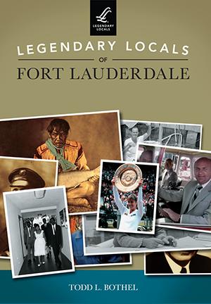 Legendary Locals of Fort Lauderdale