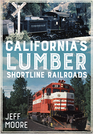 California's Lumber Shortline Railroads