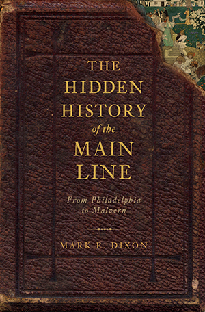 The Hidden History of the Main Line