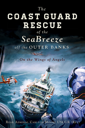 The Coast Guard Rescue of the SeaBreeze off the Outer Banks: On the Wings of Angels
