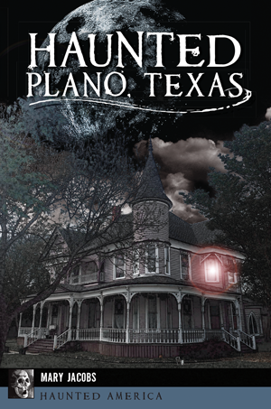 Haunted Plano, Texas
