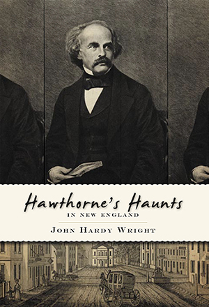 Hawthorne's Haunts in New England