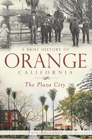 A Brief History of Orange, California: The Plaza City
