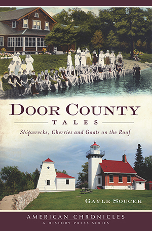 Door County Tales: Shipwrecks, Cherries and Goats on the Roof