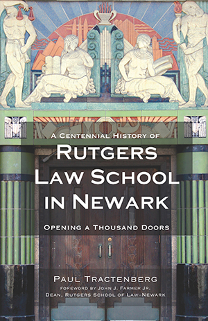 A Centennial History of Rutgers Law School in Newark