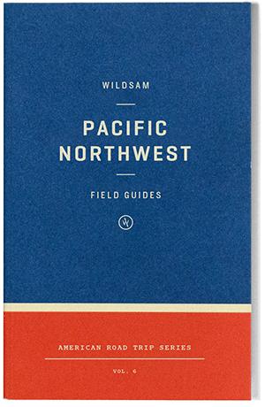 Wildsam Field Guides  Pacific Northwest
