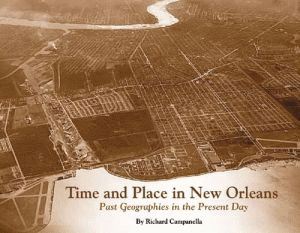 Time and Place in New Orleans: Past Geographies in the Present Day