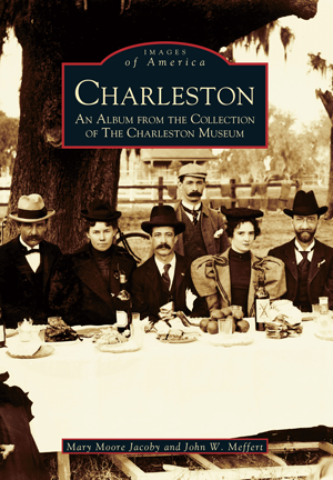 Charleston: An Album from the Collection of the Charleston Museum