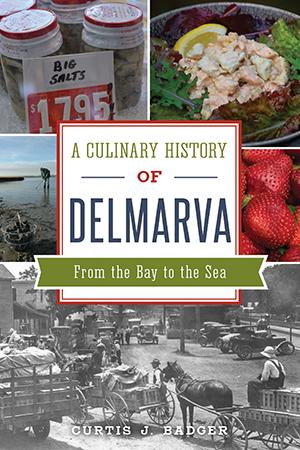 A Culinary History of Delmarva