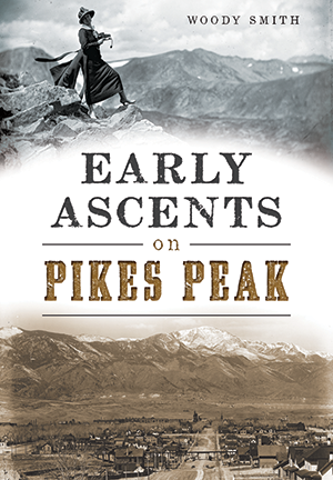 Early Ascents on Pikes Peak