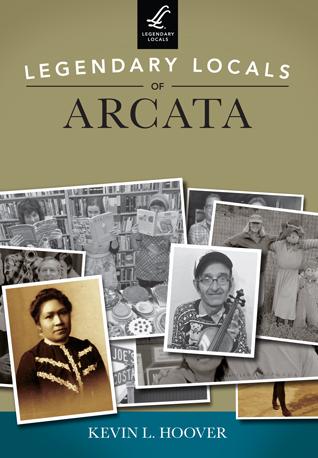 Legendary Locals of Arcata