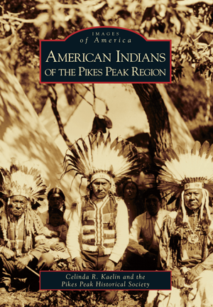 American Indians of the Pikes Peak Region