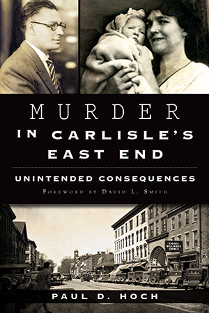 Murder in Carlisle's East End: Unintended Consequences
