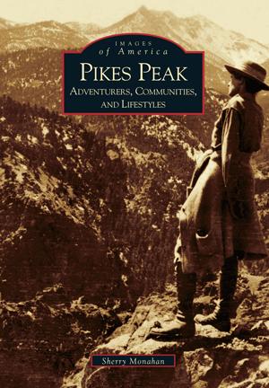 Pikes Peak: Adventurers, Communities and Lifestyles