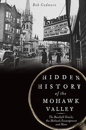 Hidden History of the Mohawk Valley
